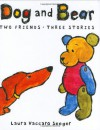 Dog and Bear: Two Friends, Three Stories - Laura Vaccaro Seeger