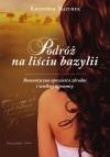 Podróż na liściu bazylii - Krzysztof Mazurek