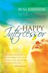 The Happy Intercessor - Beni Johnson