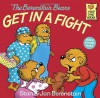 The Berenstain Bears Get in a Fight - Stan Berenstain;Jan Berenstain
