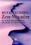 Zen Wundermit Alltäglichen Zen Übungen Das Torlose Tor Durchschreiten - Brenda Shoshanna, Margarete Tesch