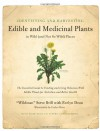 Identifying and Harvesting Edible and Medicinal Plants in Wild (and Not So Wild) Places - Steve Brill, Evelyn Dean