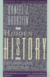Hidden History: Exploring Our Secret Past - Daniel J. Boorstin