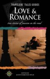 Love and Romance: True Stories of Passion on the Road - Judith Babcock Wylie