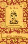 Ex libris. Wyznania czytelnika - Hanna Pustuła, Anne Fadiman, Paweł Piasecki