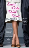 Smart Girls Think Twice (Berkley Sensation) - Cathie Linz