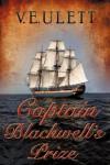 Captain Blackwell's Prize - Eva V Ulett