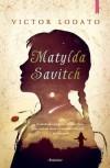 Matylda Savitch - Victor Lodato