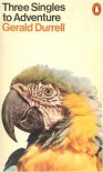 Three Singles to Adventure - Gerald Durrell