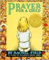 Prayer for a Child - Rachel Field, Elizabeth Orton Jones