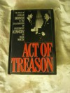 Act of Treason: The Role of J. Edgar Hoover in the Assassination of President Kennedy - Mark North