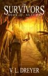 The Survivors Book II: Autumn - V.L. Dreyer