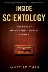 Inside Scientology: The Story of America's Most Secretive Religion - Janet Reitman