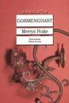 Gormenghast (Gormenghast Trilogy, #2) - Mervyn Peake
