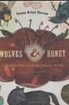 Wolves and Honey: A Hidden History of the Natural World - Susan Brind Morrow