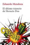 El último trayecto de Horacio Dos - Eduardo Mendoza