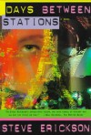 Days Between Stations - Steve Erickson