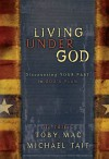 Living Under God: Discovering Your Part in God's Plan - Toby Mac, Michael Tait