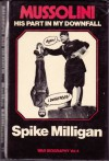 Mussolini: His Part In My Downfall - Spike Milligan