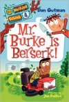 Mr. Burke Is Berserk! - Dan Gutman, Jim Paillot