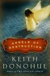 Angels of Destruction: A Novel - Keith Donohue