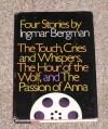 Four stories: The Touch, Cries and Whispers, The Hour of the Wolf, and The Passion of Anna - Ingmar Bergman