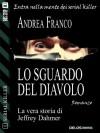 Lo sguardo del diavolo: Jeffrey Dahmer: 1 (Serial Killer) - Andrea Franco