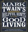 Mark Twain's Helpful Hints for Good Living: A Handbook for the Damned Human Race - Victor Fischer, Lin Salamo, Michael B. Frank, Mark Twain, Mark Twain Project