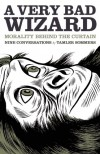 A Very Bad Wizard: Morality Behind the Curtain - Tamler Sommers