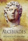 Alcibiades - P.J. Rhodes