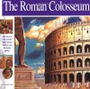 The Roman Colosseum: The story of the world's most famous stadium and its deadly games (Wonders of the World Book) - Elizabeth Mann