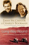 Long Way Round: Chasing Shadows Across the World - Ewan McGregor, Charley Boorman