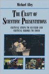 The Craft of Scientific Presentations: Critical Steps to Succeed and Critical Errors to Avoid - Michael Alley