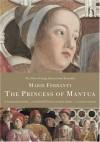 The Princess of Mantua - Marie Ferranti, Andrew Brown