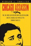 "Chicago Assassin: The Life and Legend of Machine Gun"" Jack McGurn and the Chicago Beer Wars of the Roaring Twenties"" - Richard J. Shmelter"