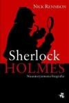 Sherlock Holmes. Nieautoryzowana biografia - Nick Rennison