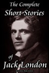 The Complete Short Stories of Jack London - Jack London, M. Mataev