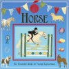Horse: A Genuine and Authentic Guide: The Essential Guide for Young Equestrians - Rosie Stoddard, Phillip Marshall, Various