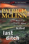 Last Ditch (Caught Dead in Wyoming, Book 4) (Volume 4) - Patricia McLinn