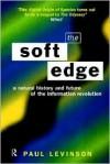 Soft Edge:Nat Hist&Future Info - Paul Levinson