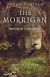 Pagan Portals - The Morrigan: Meeting the Great Queens - Morgan Daimler