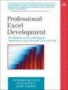Professional Excel Development: The Definitive Guide to Developing Applications Using Microsoft Excel and VBA - Stephen Bullen, John    Green