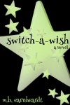 Switch A Wish - M.B. Earnheardt