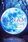 The Lunam Ceremony (Book One) - Nicole Loufas