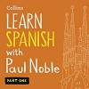 Collins Spanish with Paul Noble - Learn Spanish the Natural Way, Part 1 - Paul Noble