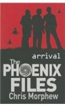 Arrival (Phoenix Files) - Chris Morphew