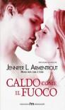 Caldo come il fuoco - Jennifer L. Armentrout