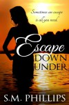 Escape Down Under - S.M.  Phillips