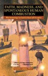 Faith, Madness and Spontaneous Human Combustion - Gerald N. Callahan