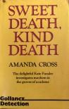 Sweet Death, Kind Death - Amanda Cross